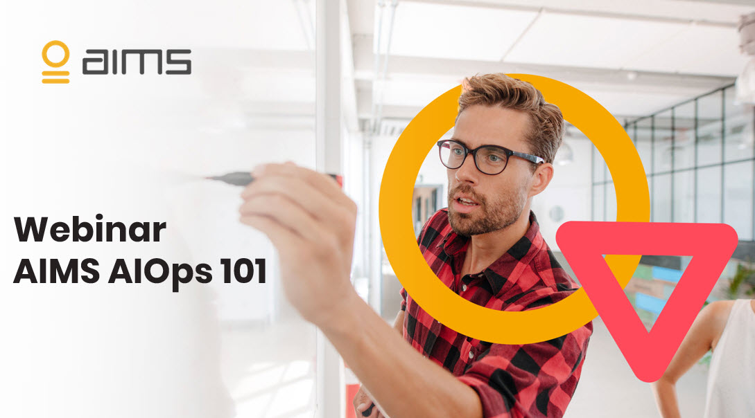 Recorded Webinar: AIMS AIOps 101